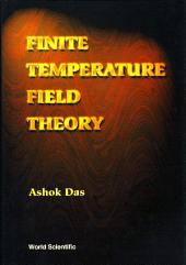 Finite Temperature Field Theory