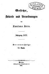 Gesetze, Dekrete und Verordnungen des Kantons Bern: Band 11