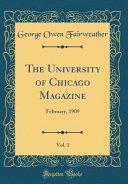 The University of Chicago Magazine  Vol  1 PDF