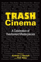 Trash Cinema  A Celebration of Overlooked Masterpieces PDF