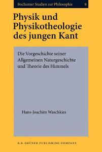 Physik und Physikotheologie des jungen Kant PDF