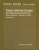 These United States  The Questions of Our Past  Volume I  To 1877