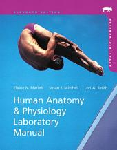 Human Anatomy & Physiology Laboratory Manual, Fetal Pig Version: Edition 11