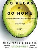 Go Vegan Or Go Home Book