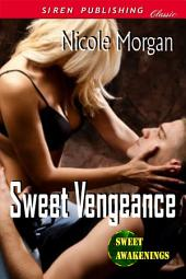 Sweet Vengeance [Sweet Awakenings 3]