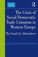The Crisis of Social Democratic Trade Unionism in Western Europe PDF