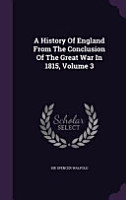 A History of England from the Conclusion of the Great War in 1815  Volume 3 PDF