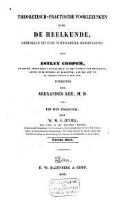 Theoretisch-practische voorlezingen over de heelkunde, getrokken uit eene vijftigjarige ondervinding: met ophelderende platen, Volume 4