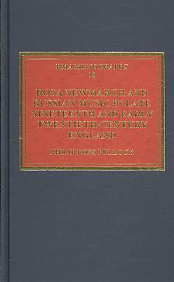Rosa Newmarch and Russian Music in Late Nineteenth and Early Twentieth century England PDF