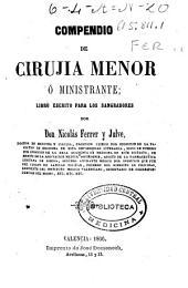 Compendio de cirugía menor ó ministrante: libro escrito para los sangradores