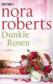 Dunkle Rosen: Roman