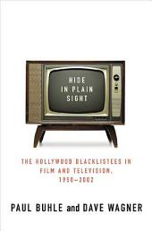 Hide in Plain Sight: The Hollywood Blacklistees in Film and Television, 1950-2002