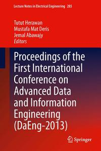 Proceedings of the First International Conference on Advanced Data and Information Engineering  DaEng 2013  Book