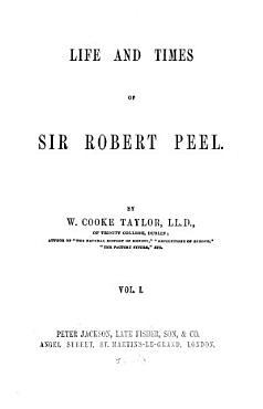 Life and Times of Sir Robert Peel PDF
