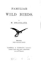 Familiar wild birds: Volume 3