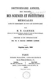 Dictionnaire annuel des progrès des sciences et institutions médicales: suite et complément de tous les dictionnaires