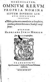 Nomenclator, omnium rerum propria nomina septem .... linguis explicata indicans; multo quam antea emendatior ac locupletior