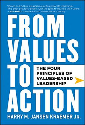 From Values to Action  The Four Principles of Values Based Leadership PDF