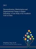 Decentralization, Marketization and Organizational Change in Higher Education