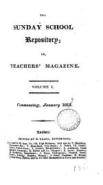The Sunday School Repository, Or, Teachers' Magazine