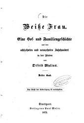 Die weiße Frau: eine Hof- und Familiengeschichte aus dem achtzehnten und neunzehnten Jahrhundert : in vier Bänden. 3