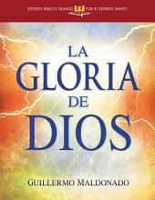 La Gloria de Dios, Estudio Bíblico Guiado por el Espíritu Santo
