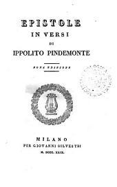 Epistole in versi di Ippolito Pindemonte. Lettera del prof. Ilario Casarotti sulla mitologia e sul romanticismo. Arminio tragedia con due discorsi