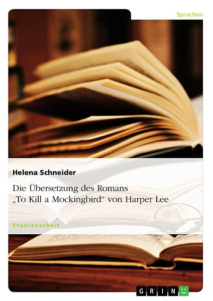 Die   bersetzung des Romans  To Kill a Mockingbird  von Harper Lee