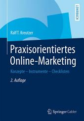 Praxisorientiertes Online-Marketing: Konzepte - Instrumente - Checklisten, Ausgabe 2