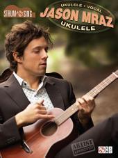 Jason Mraz - Strum & Sing Ukulele (Songbook)