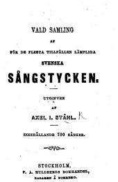Vald samling af för de flesta tillfällen lämpliga Svenska Sångstycken. Utgifven af A. I. Ståhl