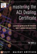Mastering the ACI Dealing Certificate