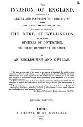 The invasion of England  considered in a letter and postscript to  The Times   containing the opinions of the duke of Wellington and other officers  By an Englishman and civilian PDF