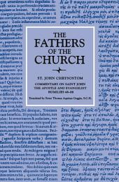 Commentary on Saint John the Apostle and Evangelist, Homilies 48–88 (The Fathers of the Church, Volume 41)
