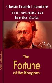 The Fortune of the Rougons: Works Of Zola