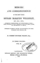 Memoirs and Correspondence of the Most Noble Richard Marquess Wellesley...: Comprising Numerous Letters and Documents, Now First Published from Original Mss, Volume 2