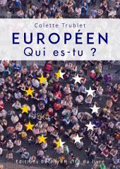 Européen. Qui es-tu ?: Essai politique