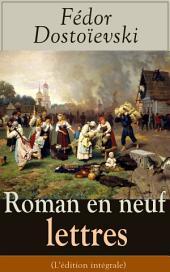 Roman en neuf lettres (L'édition intégrale)