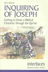 Inquiring of Joseph: Getting to Know a Biblical Character Through the Qur'an
