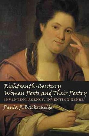 Eighteenth Century Women Poets and Their Poetry PDF