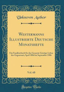 Westermanns Illustrierte Deutsche Monatshefte  Vol  60 PDF