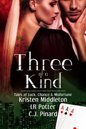 Three of a Kind: Tales of Luck, Chance & Misfortune