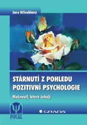 Stárnutí z pohledu pozitivní psychologie: Možnosti, které čekají
