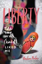 Liberty: The Spy Who (Kind of) Liked Me