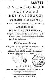 Catalogue raisonné des tableaux, desseins & estampes, et autres effets curieux, après le décès de M. de Jullienne... par Pierre Rémy... joint à ce catalogue celui des porcelaines... des laques... des riches meubles du célèbre ébéniste Boule... par C. F. Julliot