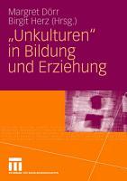 Unkulturen  in Bildung und Erziehung PDF