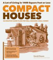 Compact Houses: 50 Creative Floor Plans for Well-Designed Small Homes