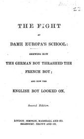 The Fight at Dame Europa's School: Shewing how the German Boy Thrashed the French Boy, and how the English Boy Looked on