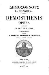 """Δημοσθενους τα σωζομενα. Demosthenis opera recensuit græce et latine [in the version of H. Wolfius], cum indicibus edidit Dr Johannes Theodorus Vœmelius. [With the """"ὑποθεσεις"""" of Libanius and """"Reiskii Indices historici et geographici correcti, aucti, dispositi.""""]"""