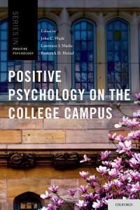 Positive Psychology on the College Campus Book